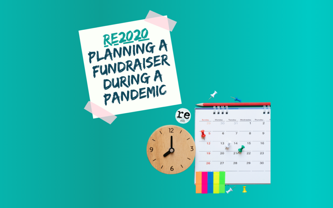 re2020: Planning a Fundraiser During a Pandemic